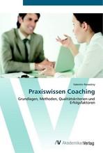 Praxiswissen Coaching: Grundlagen, Methoden,