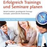 Erfolgreich Trainings und Seminare planen